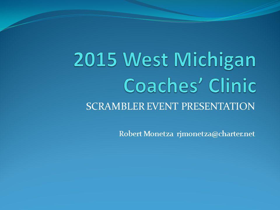 SCRAMBLER EVENT PRESENTATION Robert Monetza rjmonetza@charter.net