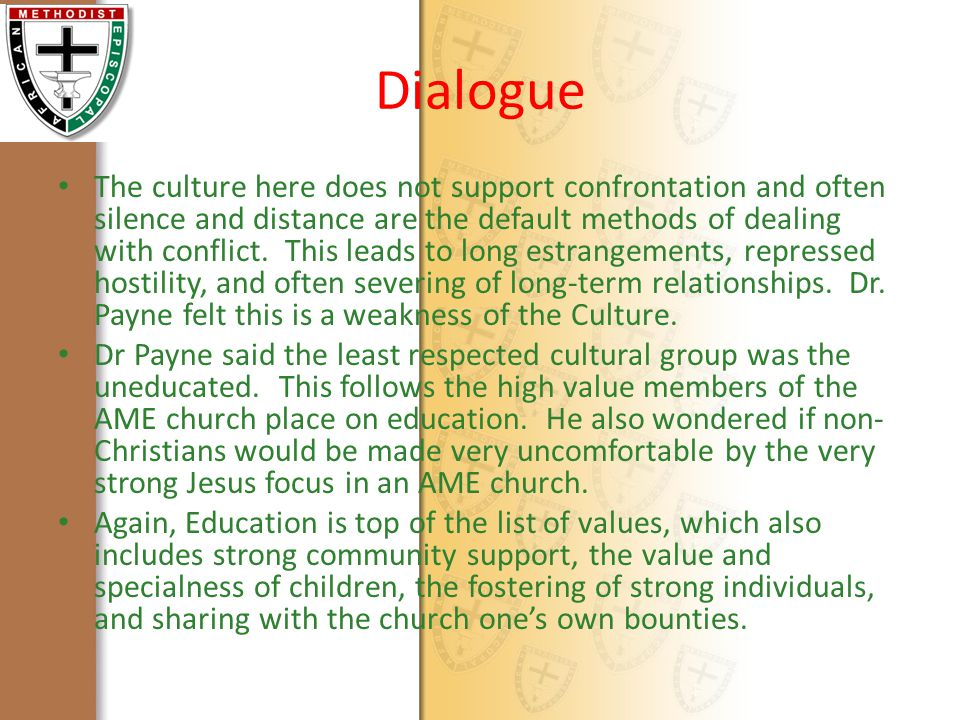 Dialogue The culture here does not support confrontation and often silence and distance are the default methods of dealing with conflict.