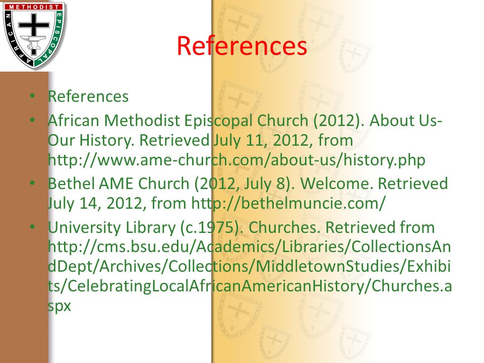 References African Methodist Episcopal Church (2012).