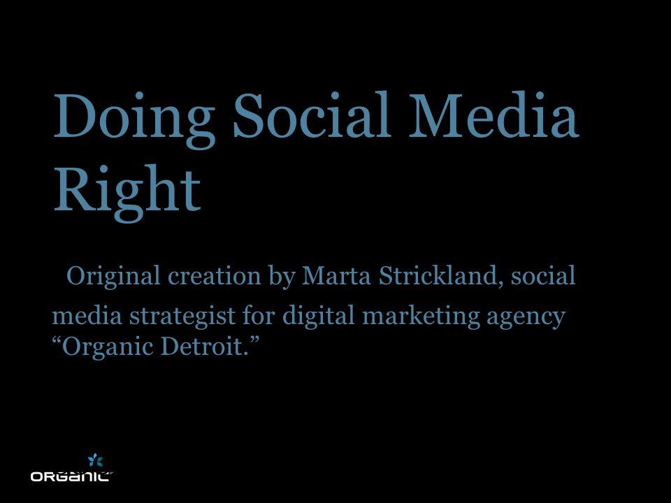 """Doing Social Media Right Original creation by Marta Strickland, social media strategist for digital marketing agency """"Organic Detroit."""" social media s"""