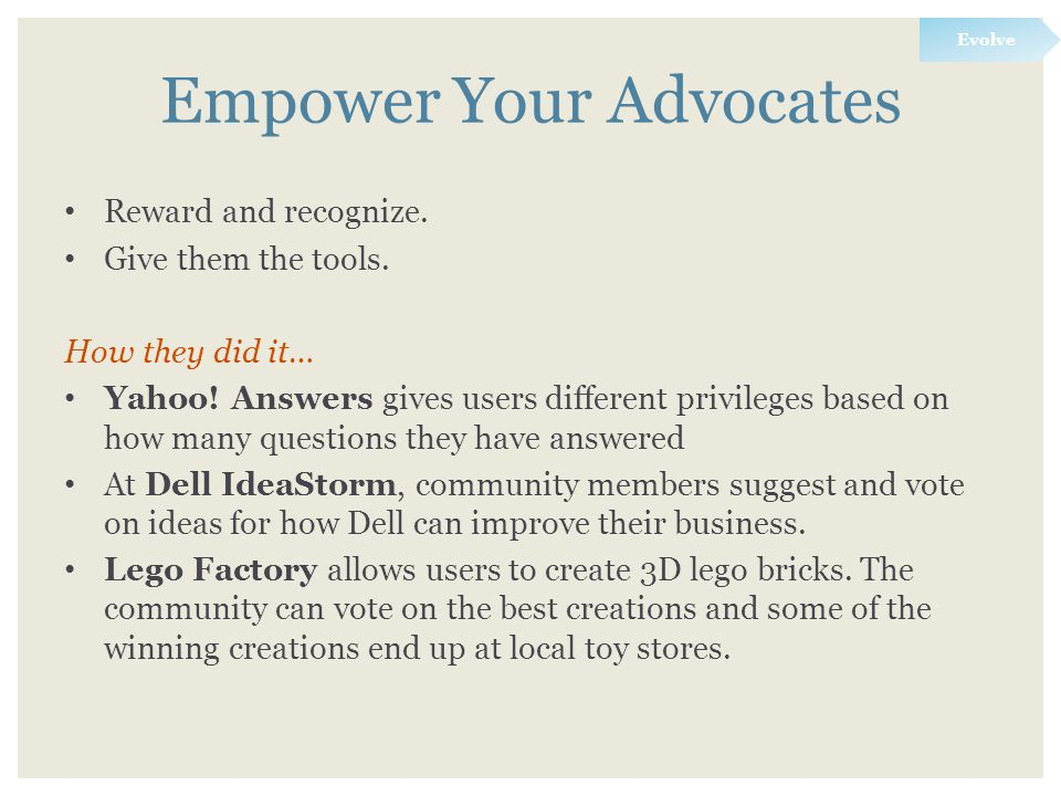 Empower Your Advocates Reward and recognize. Give them the tools.