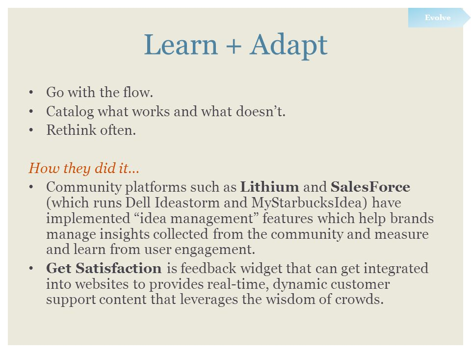 Learn + Adapt Go with the flow. Catalog what works and what doesn't.