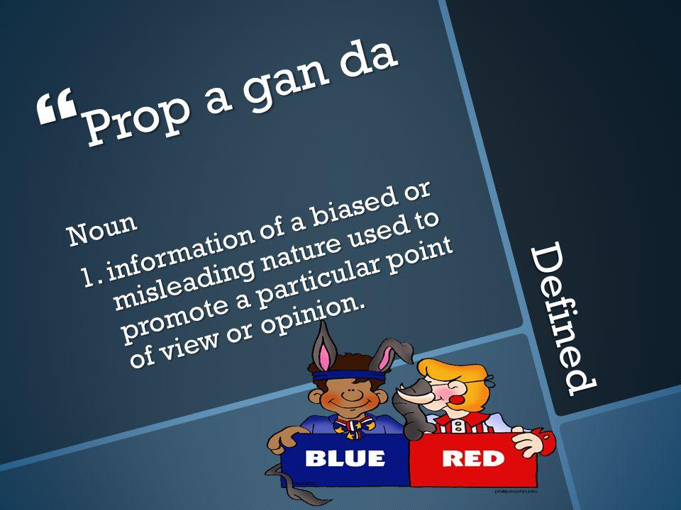 Defined  Prop a gan da Noun 1.