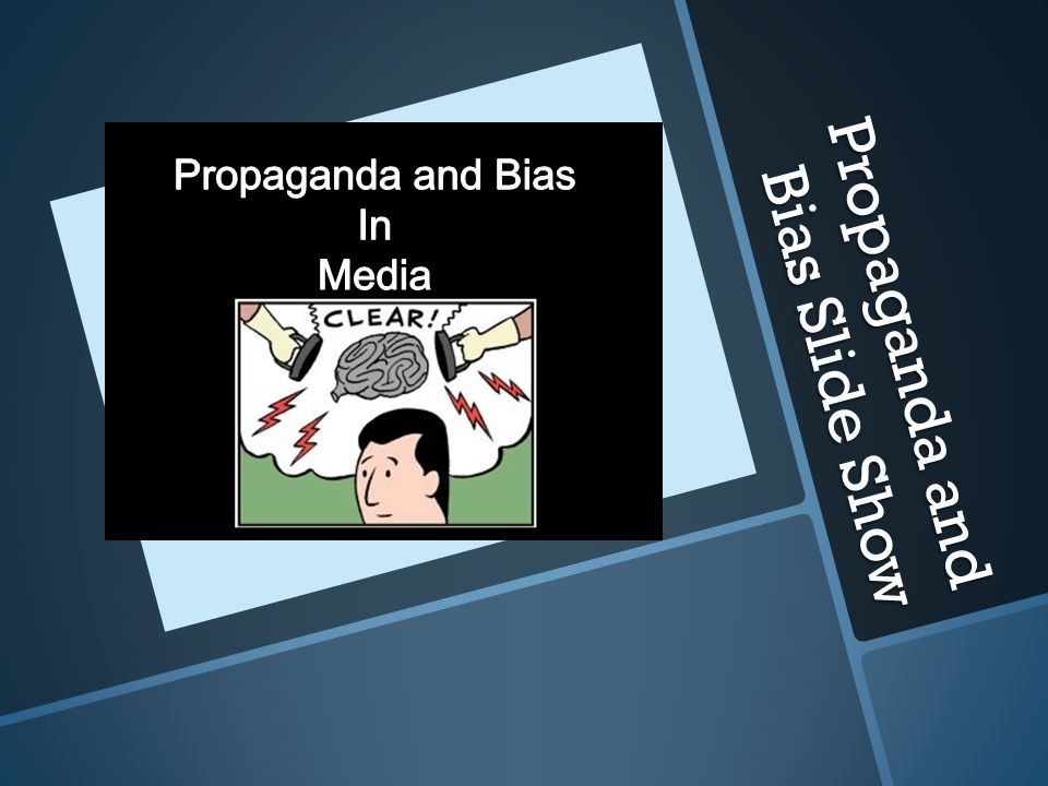 Propaganda and Bias Slide Show