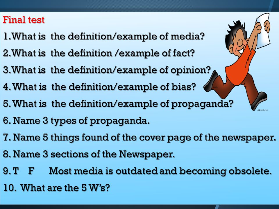 Final test 1.What is the definition/example of media.