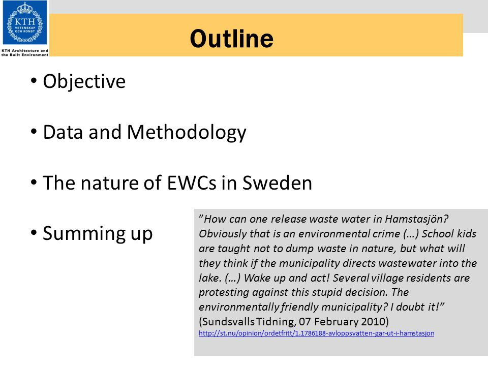 Objective Data and Methodology The nature of EWCs in Sweden Summing up Outline How can one release waste water in Hamstasjön.