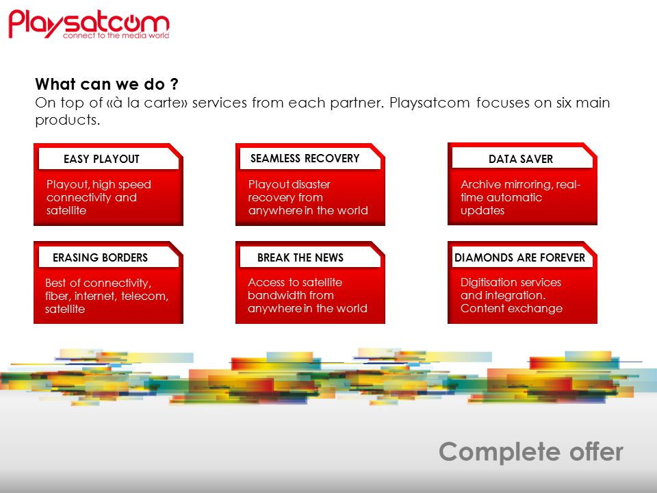 Complete offer What can we do . On top of «à la carte» services from each partner.