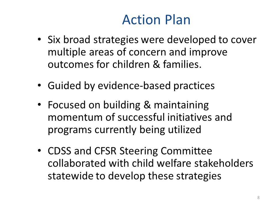 Action Plan Six broad strategies were developed to cover multiple areas of concern and improve outcomes for children & families.