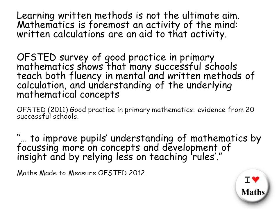 Learning written methods is not the ultimate aim.