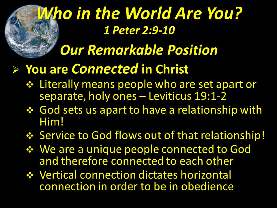 Our Remarkable Position  You are Connected in Christ  Literally means people who are set apart or separate, holy ones – Leviticus 19:1-2  God sets