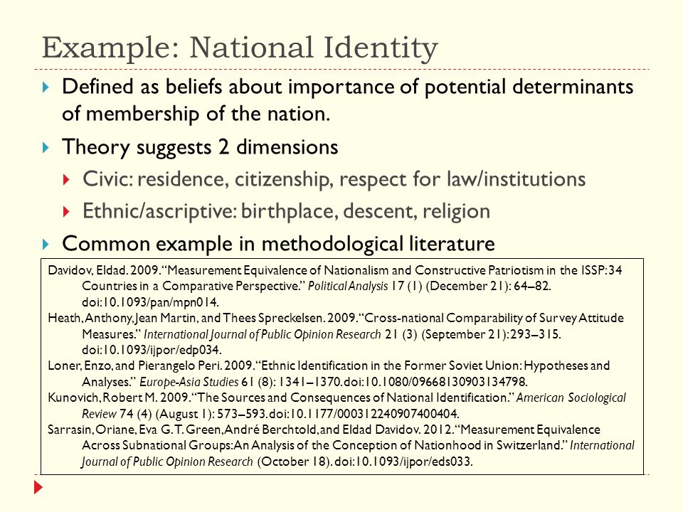 Example: National Identity  Defined as beliefs about importance of potential determinants of membership of the nation.