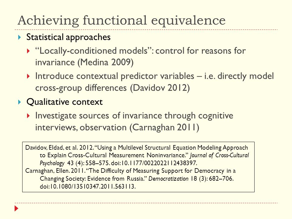 Achieving functional equivalence  Statistical approaches  Locally-conditioned models : control for reasons for invariance (Medina 2009)  Introduce contextual predictor variables – i.e.