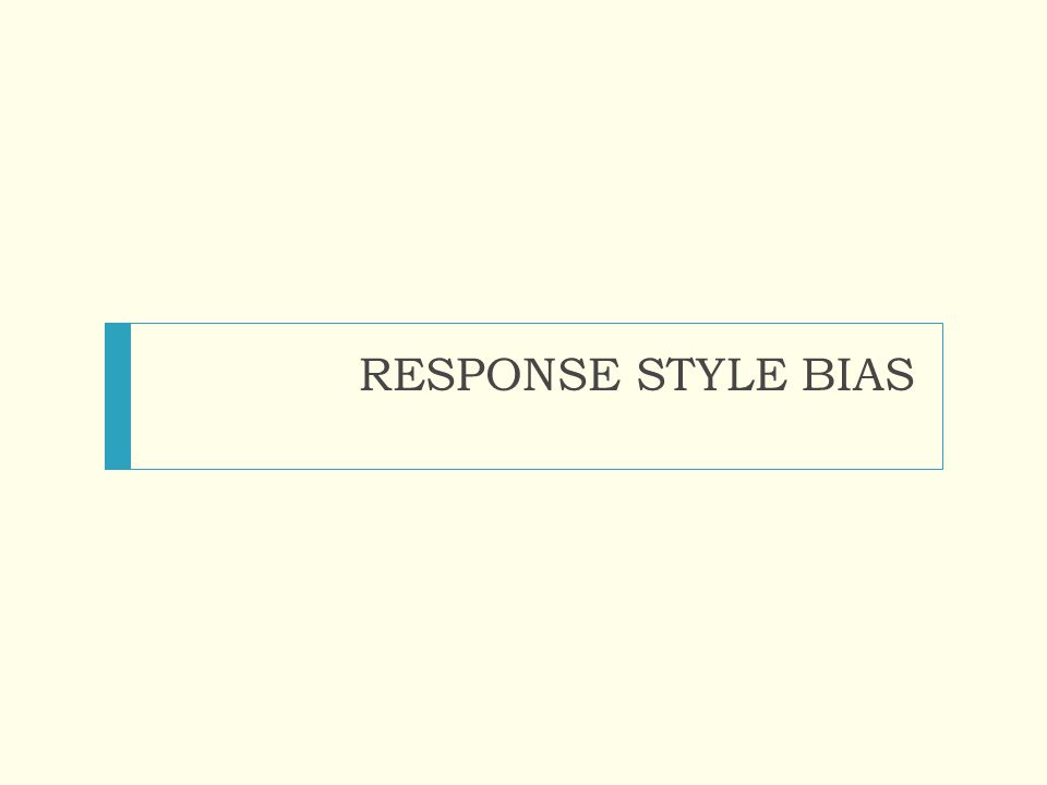 RESPONSE STYLE BIAS