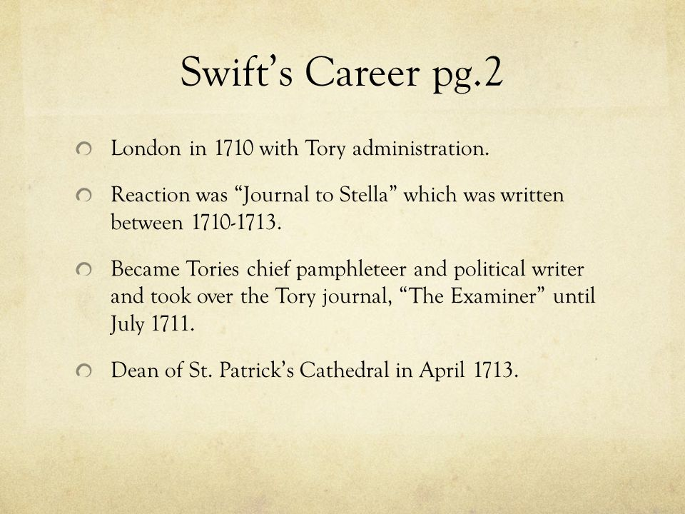 Swift's Career pg.2 London in 1710 with Tory administration.