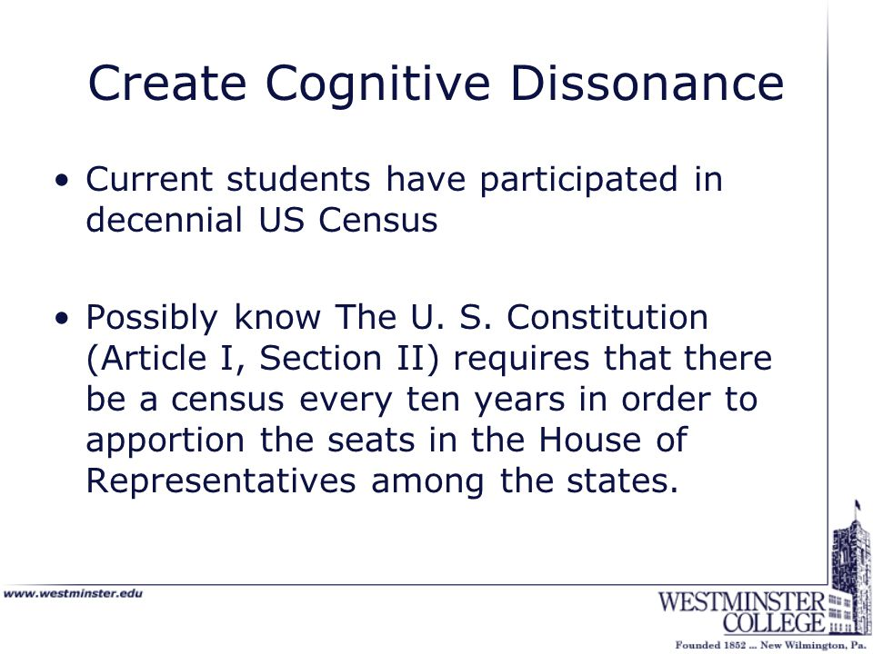 Create Cognitive Dissonance Current students have participated in decennial US Census Possibly know The U.