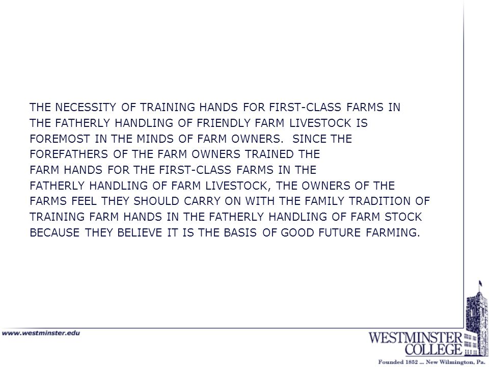 THE NECESSITY OF TRAINING HANDS FOR FIRST-CLASS FARMS IN THE FATHERLY HANDLING OF FRIENDLY FARM LIVESTOCK IS FOREMOST IN THE MINDS OF FARM OWNERS.