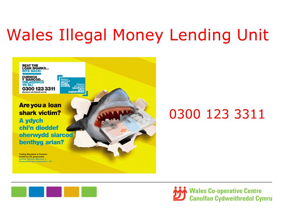Wales Illegal Money Lending Unit 0300 123 3311