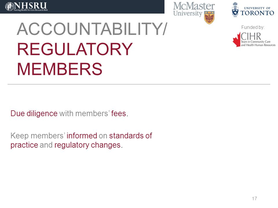 Funded by: ACCOUNTABILITY/ REGULATORY MEMBERS Due diligence with members' fees.