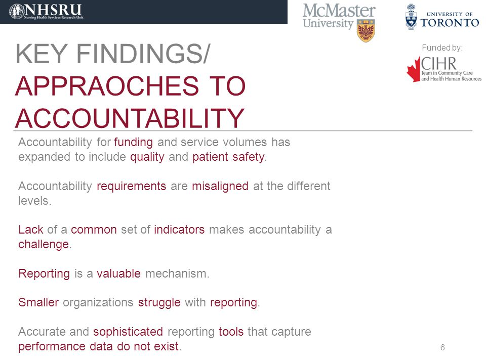 Funded by: KEY FINDINGS/ APPRAOCHES TO ACCOUNTABILITY Highly measurable and controlled indicators are reported on.