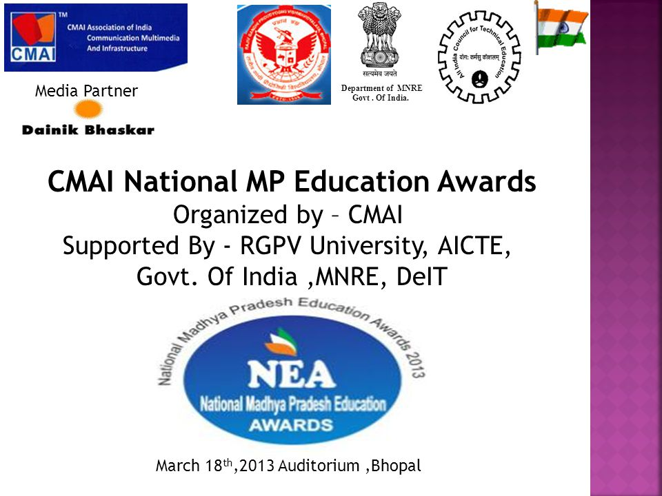 CMAI National MP Education Awards Organized by – CMAI Supported By - RGPV University, AICTE, Govt. Of India,MNRE, DeIT Department of MNRE Govt. Of Ind