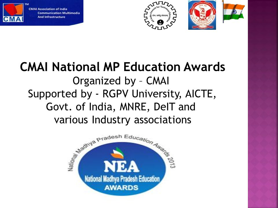 CMAI National MP Education Awards Organized by – CMAI Supported by - RGPV University, AICTE, Govt.
