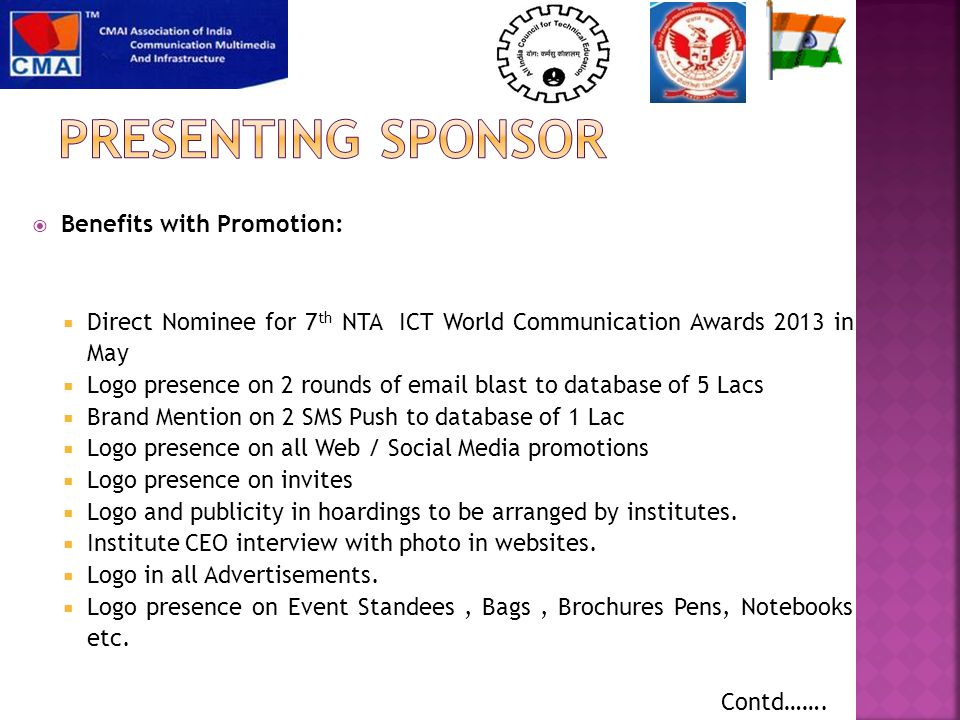  Benefits with Promotion:  Direct Nominee for 7 th NTA ICT World Communication Awards 2013 in May  Logo presence on 2 rounds of email blast to data