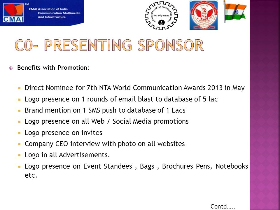  Benefits with Promotion:  Direct Nominee for 7th NTA World Communication Awards 2013 in May  Logo presence on 1 rounds of email blast to database