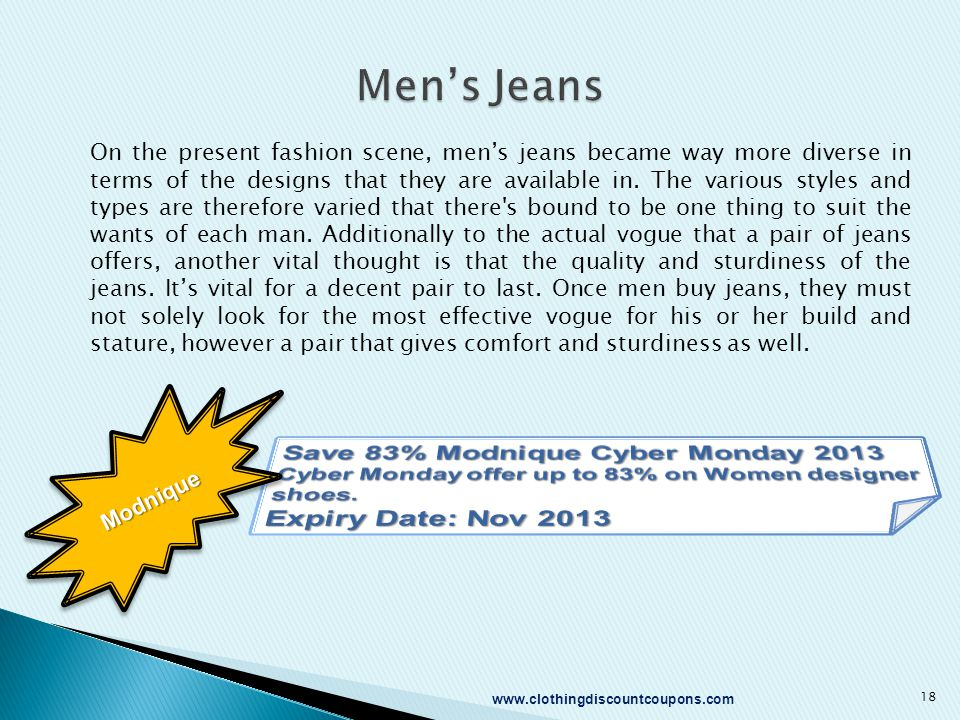 On the present fashion scene, men's jeans became way more diverse in terms of the designs that they are available in.
