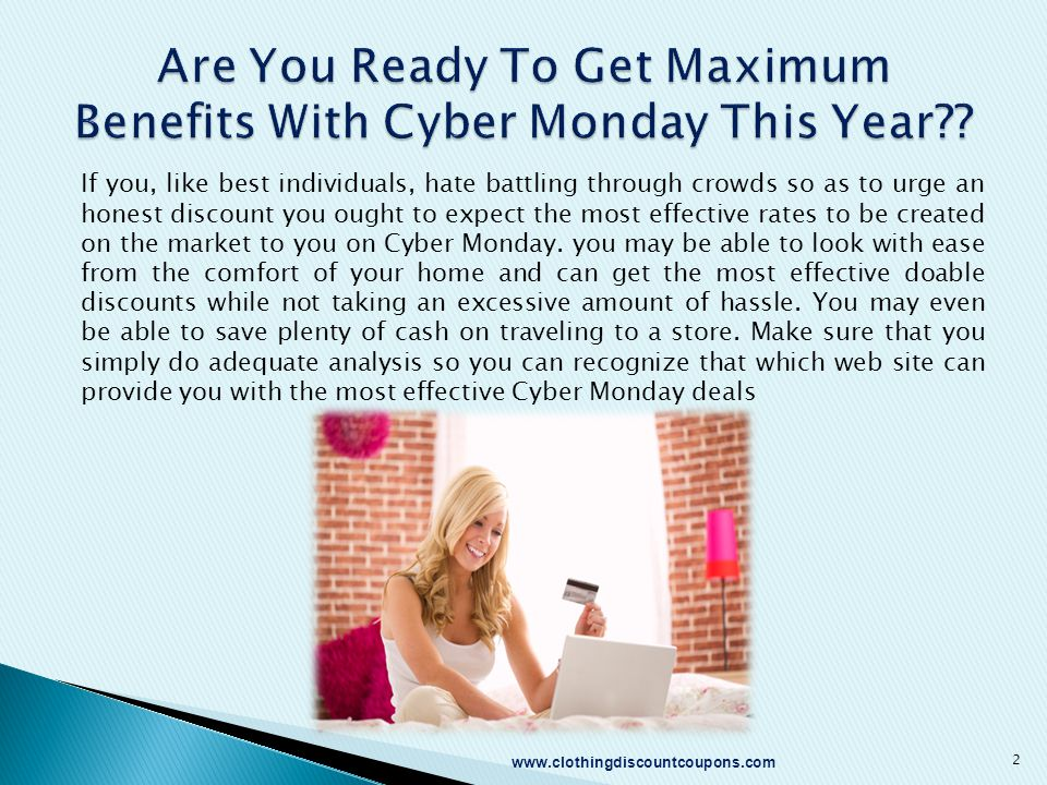 If you, like best individuals, hate battling through crowds so as to urge an honest discount you ought to expect the most effective rates to be created on the market to you on Cyber Monday.
