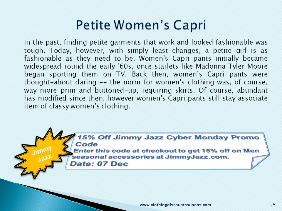 34 www.clothingdiscountcoupons.com In the past, finding petite garments that work and looked fashionable was tough.