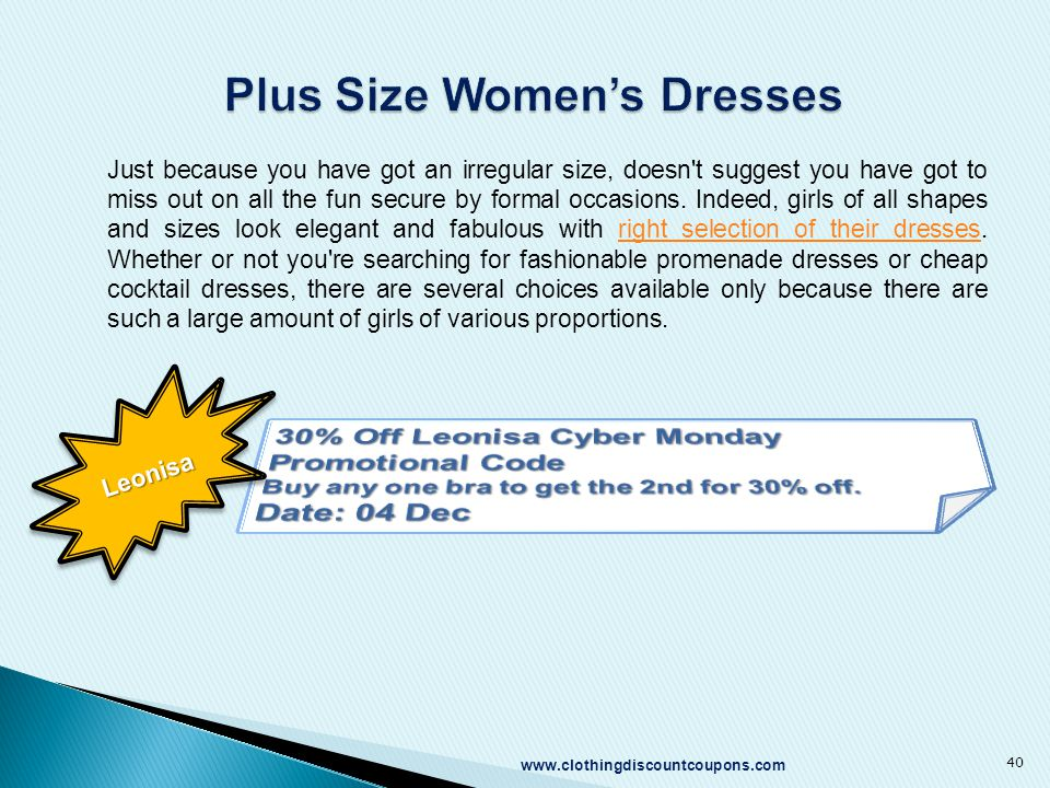 www.clothingdiscountcoupons.com 40 Just because you have got an irregular size, doesn't suggest you have got to miss out on all the fun secure by form