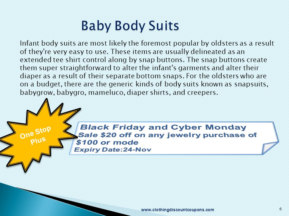 Baby Body Suits Infant body suits are most likely the foremost popular by oldsters as a result of they re very easy to use.