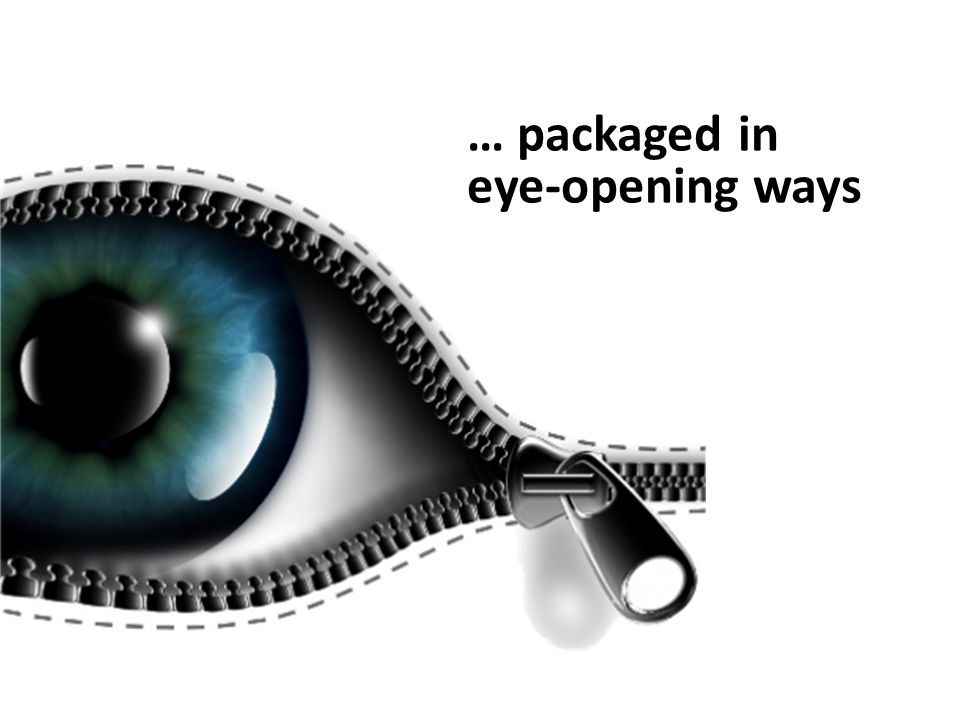 … packaged in eye-opening ways