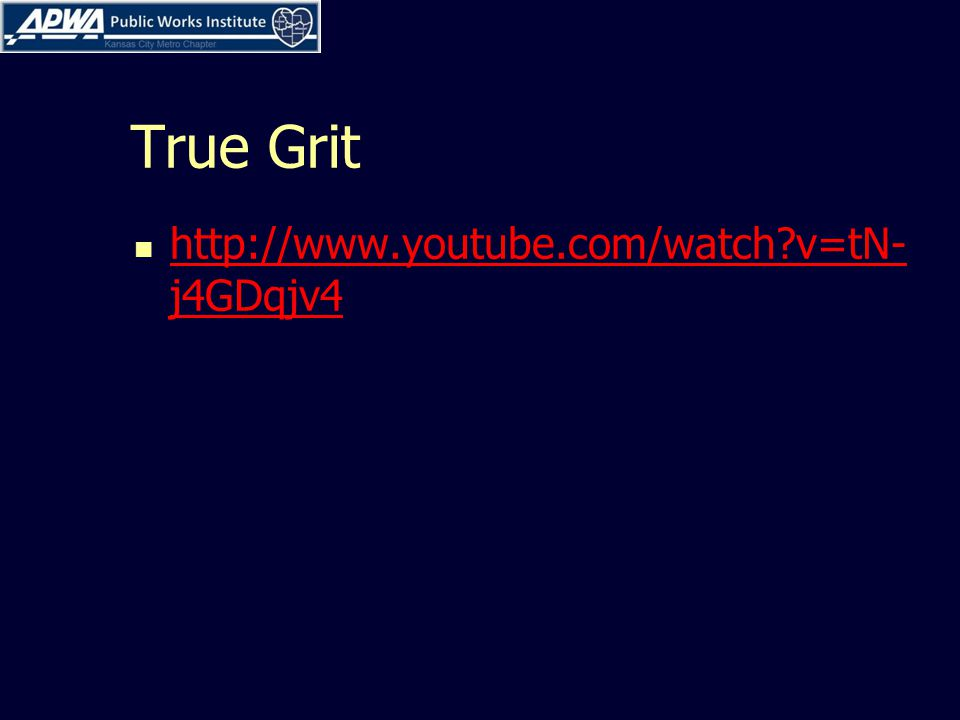True Grit http://www.youtube.com/watch v=tN- j4GDqjv4 http://www.youtube.com/watch v=tN- j4GDqjv4