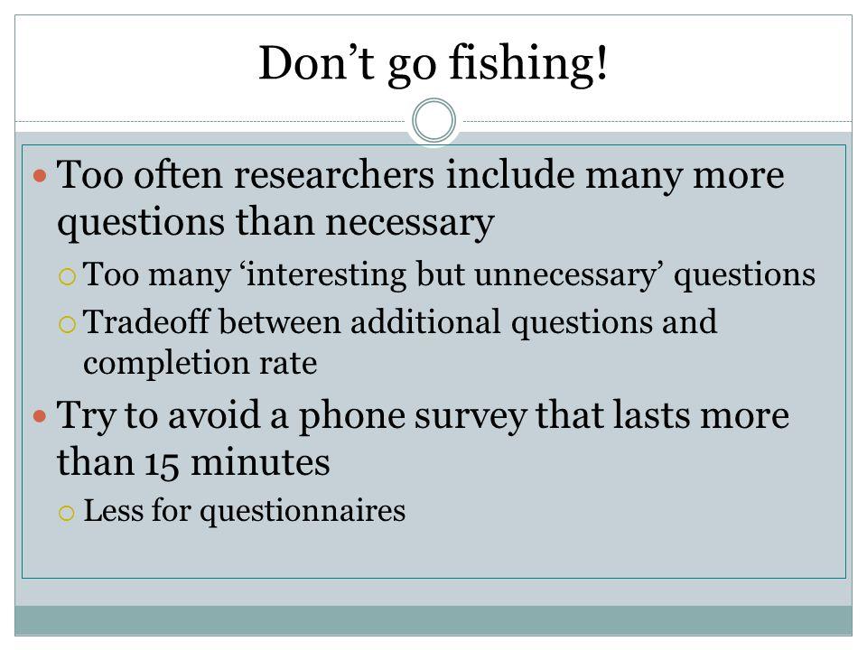 Don't go fishing.