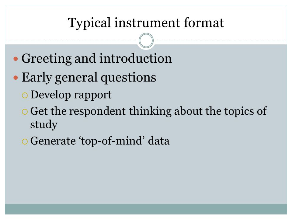 Instrument format Matters of crowding, use of white space, inclusion of instructions, typeface, and so on are important.