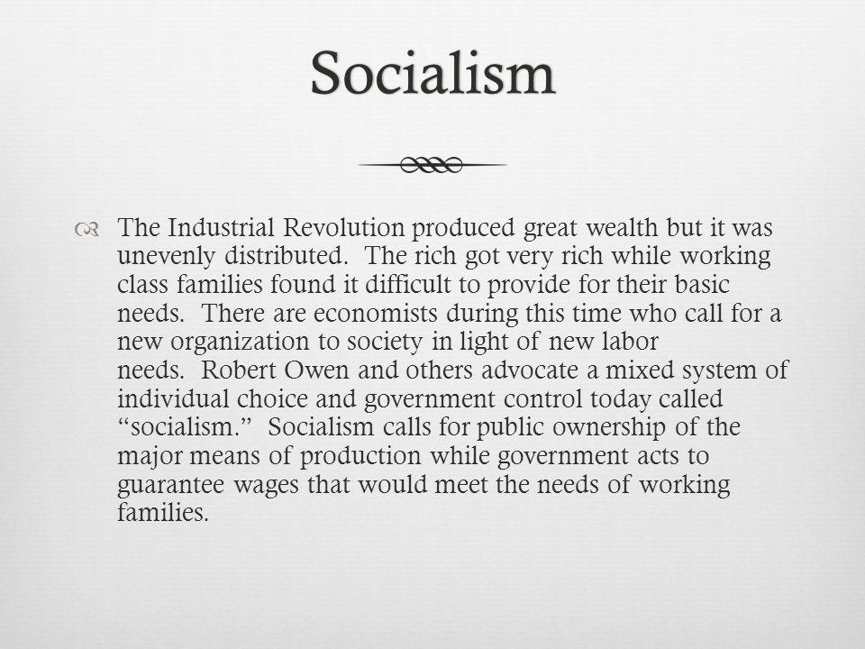 Robert OwenRobert Owen  A foremost socialist in England is Robert Owen, a successful business owner.