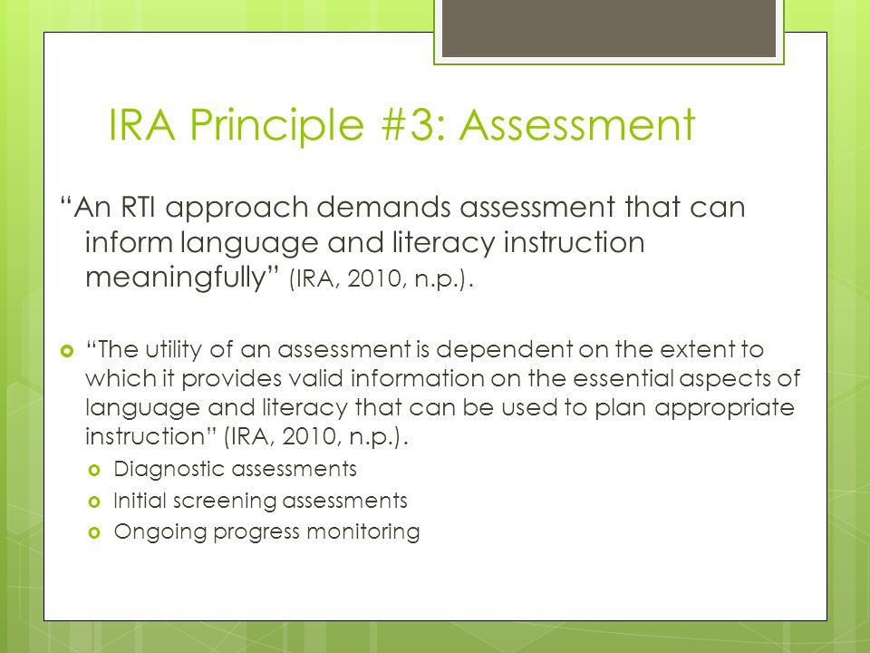 IRA Principle #4: Collaboration RTI requires a dynamic, positive, and productive collaboration among professionals with relevant expertise in language and literacy.