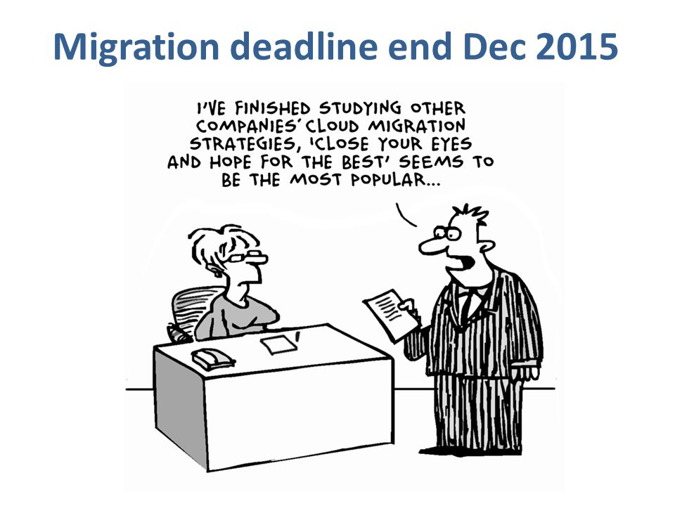 Migration deadline end Dec 2015