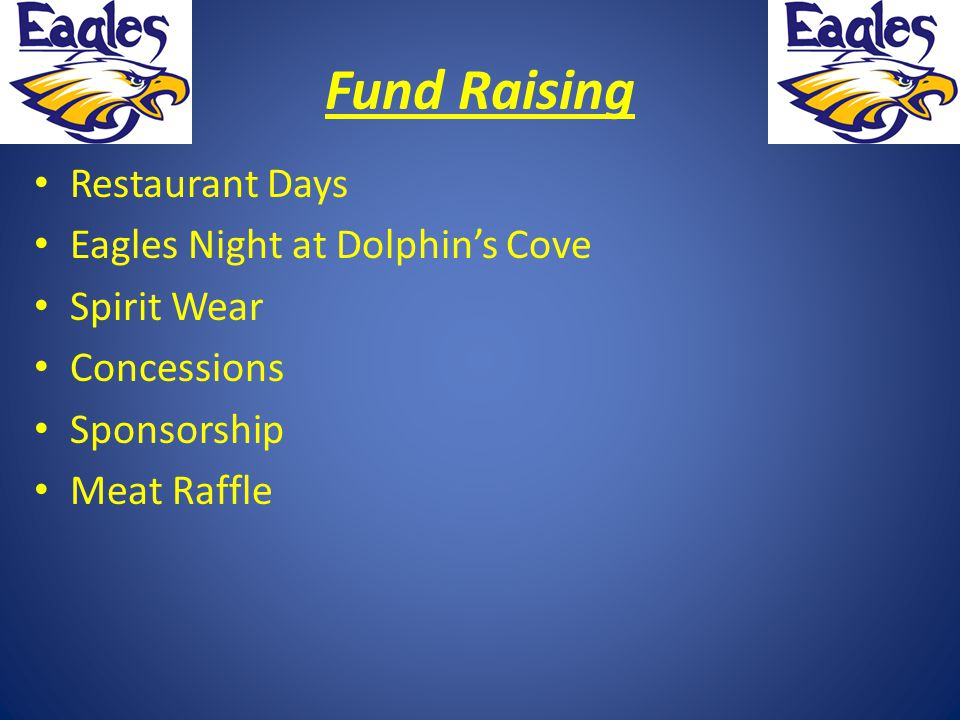Fund Raising Restaurant Days Eagles Night at Dolphin's Cove Spirit Wear Concessions Sponsorship Meat Raffle