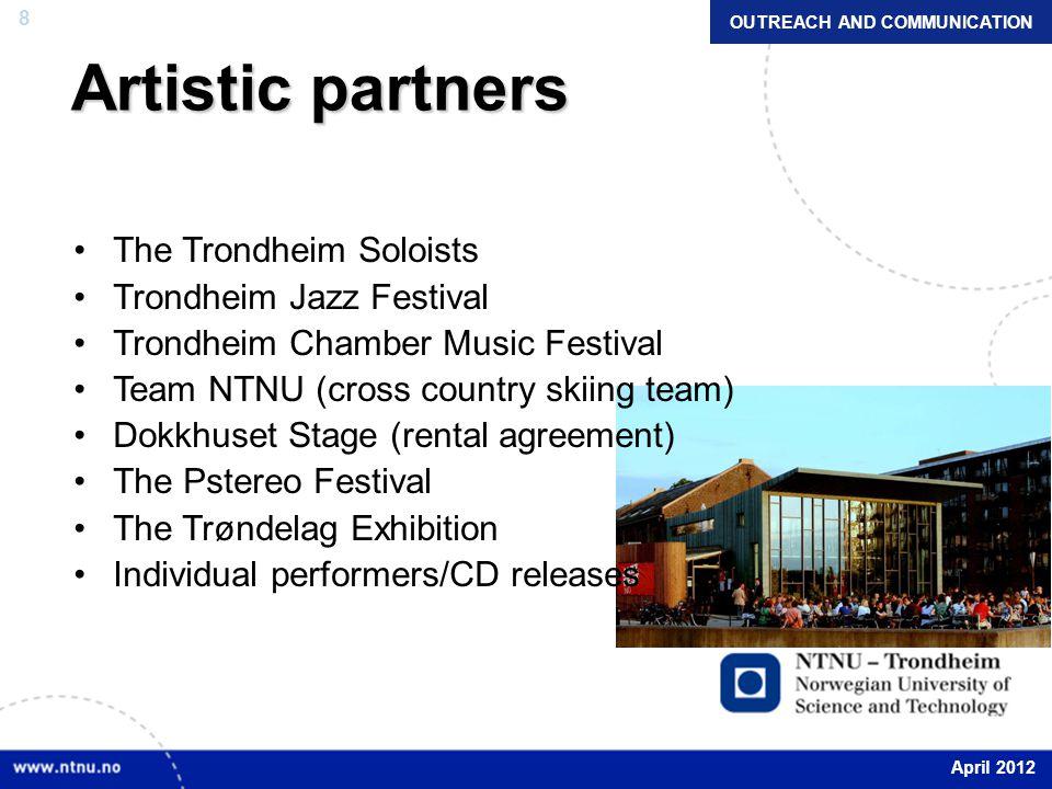 8 Artistic partners The Trondheim Soloists Trondheim Jazz Festival Trondheim Chamber Music Festival Team NTNU (cross country skiing team) Dokkhuset St