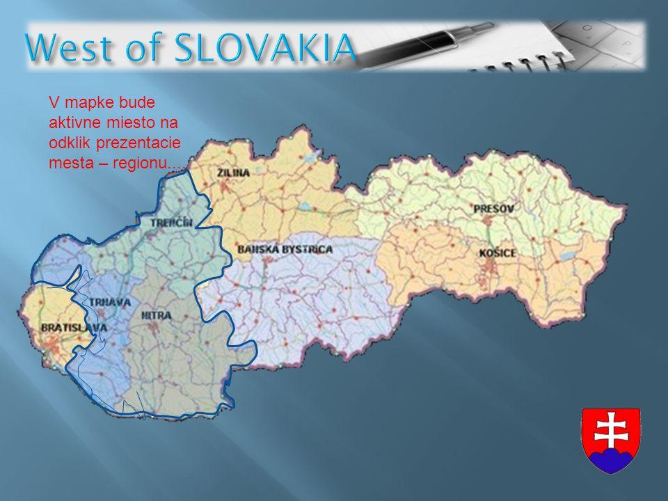 V mapke bude aktivne miesto na odklik prezentacie mesta – regionu....