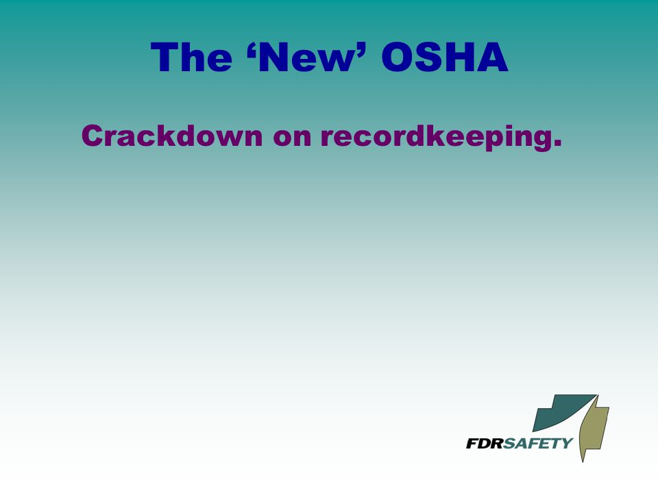 The 'New' OSHA Crackdown on recordkeeping.