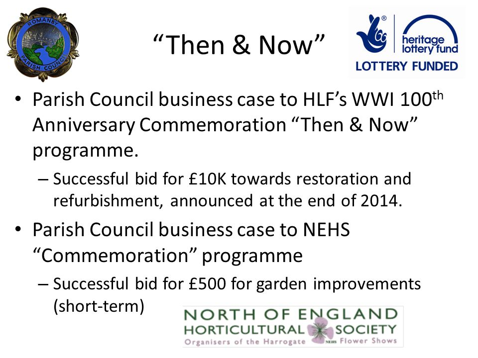 Then & Now Parish Council business case to HLF's WWI 100 th Anniversary Commemoration Then & Now programme.