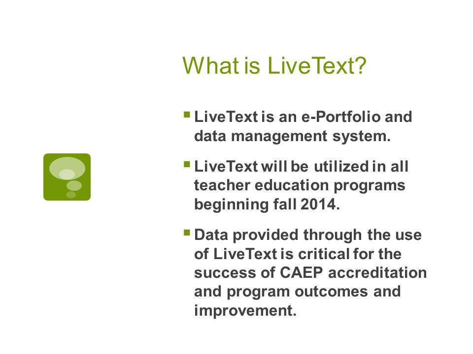 What is LiveText. LiveText is an e-Portfolio and data management system.