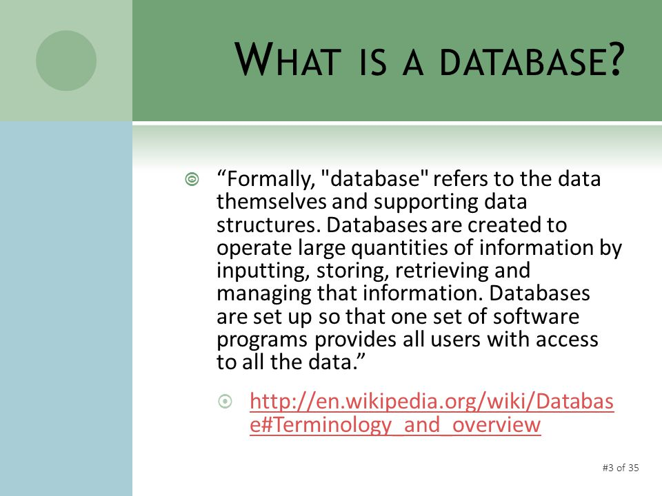 #3 of 35 W HAT IS A DATABASE .