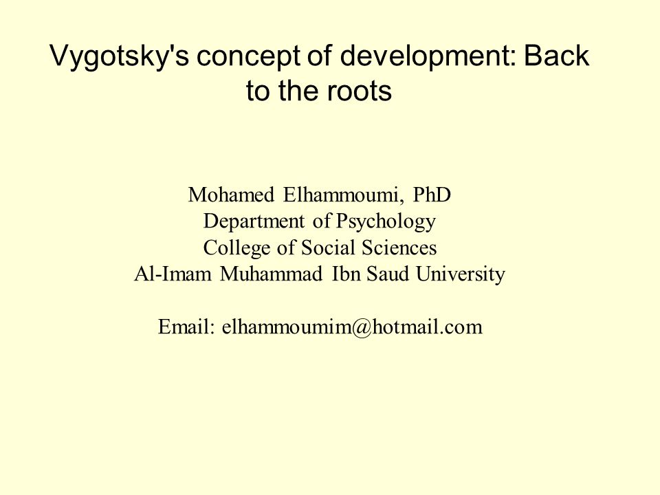 Vygotsky utilized the concept of development to help explain many concrete psychological relationships.