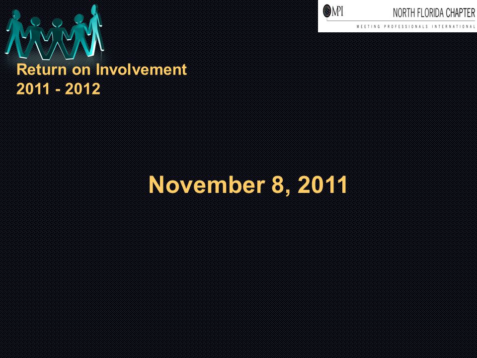 Return on Involvement 2011 - 2012 November 8, 2011