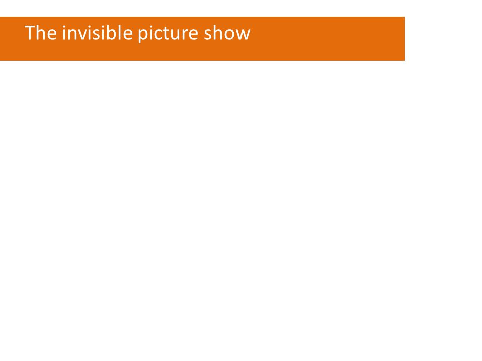The invisible picture show