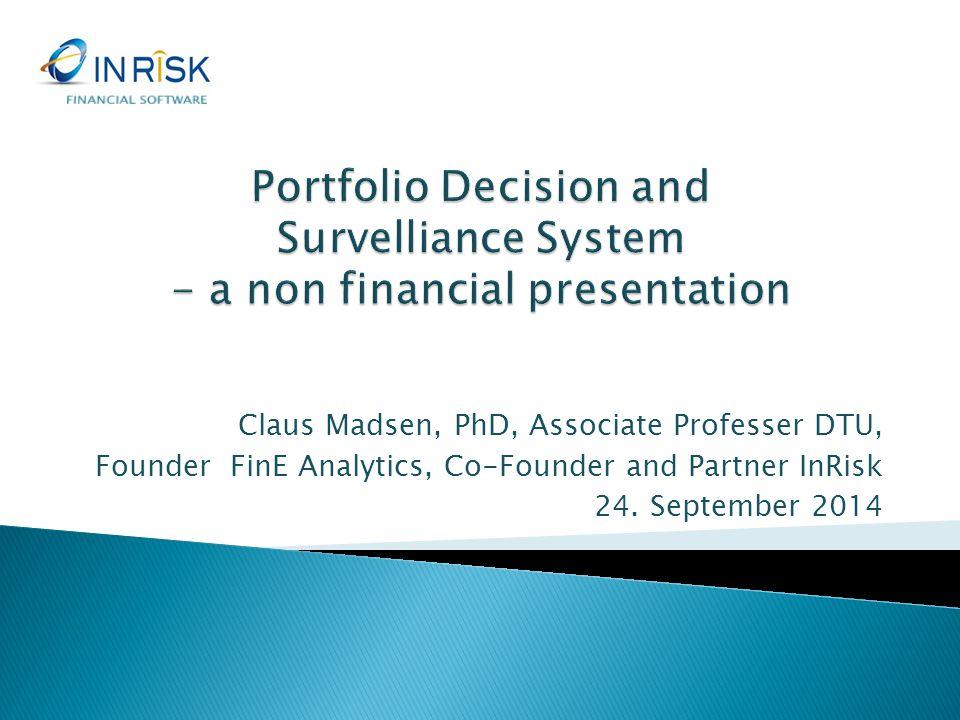 Claus Madsen, PhD, Associate Professer DTU, Founder FinE Analytics, Co-Founder and Partner InRisk 24.